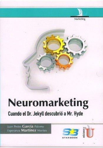 Read Online Neuromarketing, cuando el Dr. jekyll descubrió a Mr. Hyde pdf epub