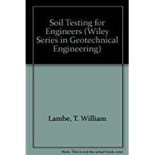 Soil Testing for Engineers (Wiley Series in Geotechnical Engineering) by T. William Lambe (1951-01-15)