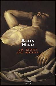 La mort du moine par Alon Hilu