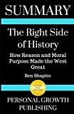 Book cover from Summary: The Right Side of History: How Reason and Moral Purpose Made the West Great by Personal Growth Publishing