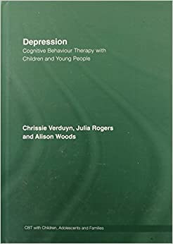 Depression: Cognitive Behaviour Therapy with Children and Young People (CBT with Children, Adolescents and Families)