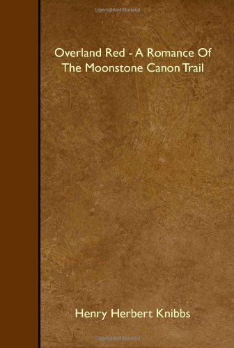 Overland Red - A Romance Of The Moonstone Canon Trail pdf epub