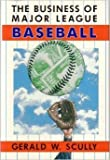 img - for The Business of Major League Baseball by Gerald W. Scully (1989-12-15) book / textbook / text book