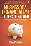 Musings of a (Financially) Illiterate Father : A Common Investor's Guide to Wealth Creation and Retention