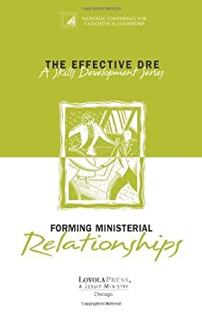 The Effective DRE : Forming Ministerial Relationships (A skills Development Series) by [Spayd, Loyes M.]