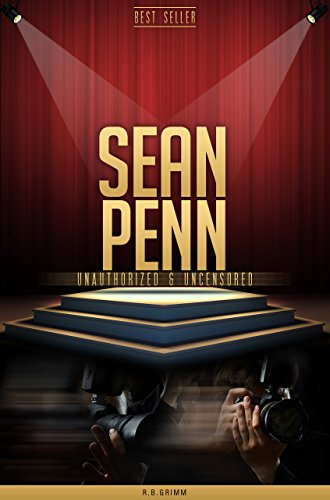 Sean Penn Unauthorized & Uncensored (All Ages Deluxe Edition with Videos)
