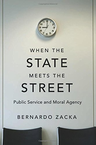When The State Meets The Street  Public Service And Moral Agency