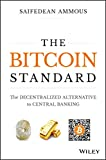 The Bitcoin Standard: The Decentralized Alternative