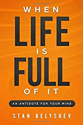 When Life Is Full of It: Antidote For Your Mind  (Attitude)