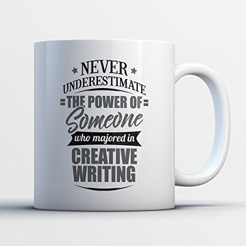 Creative Writing Coffee Mug - Never Underestimate Creative Writing - Funny 11 oz White Ceramic Tea Cup - Cute Creative Writing Major Gifts with Creative Writing (Halloween Writing Prompt Kindergarten)