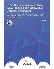 LPIC-1 Linux Professional Institute Exam 101-500 & 102-500 Practice Questions And Dumps: 100+ EXAM PRACTICE QUESTIONS FOR LPIC-1 UPDATED 2020