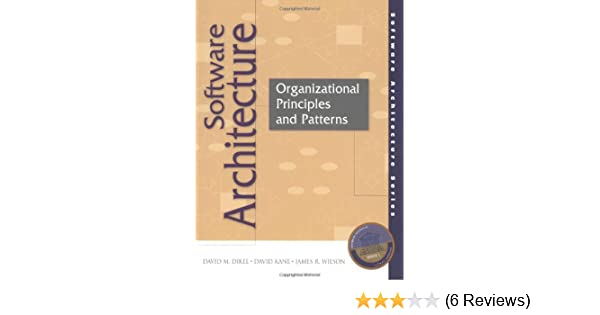 Software Architecture Organizational Principles And Patterns Dikel David M 9780130290328 Amazon Com Books