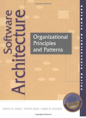 Software Architecture: Organizational Principles and Patterns