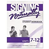 img - for Signing Naturally Units 7-12 Student Set (2008-01-01) book / textbook / text book