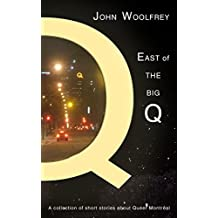 East of the Biq Q: Short stories about queer Montreal