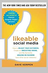Likeable Social Media: How to Delight Your Customers, Create an Irresistible Brand, and Be Generally Amazing on Facebook (And Other Social Networks) by Dave Kerpen (2011-06-07)