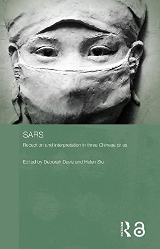 Sars: Reception and Interpretation in Three Chinese Cities (Routledge Contemporary China Series) by Routledge