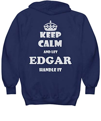 2 Sides Keep Calm and LET Edgar Handle IT with Default Size 2XL White