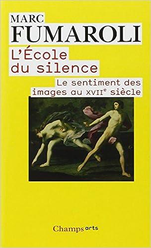 Livres gratuits en ligne L'Ecole du silence : Le sentiment des images au XVIIe siècle pdf, epub ebook
