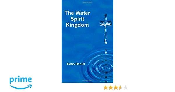 The water spirit kingdom debo daniel 9781508636892 amazon books fandeluxe Images