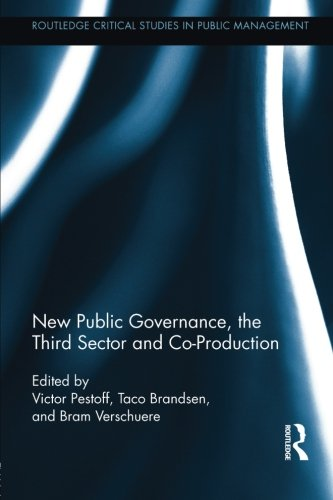 New Public Governance, the Third Sector and Co-Production (Routledge Critical Studies in Public Management)