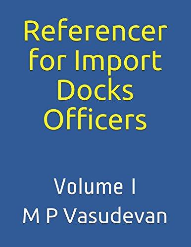 Referencer for Import Docks Officers (Volume ()