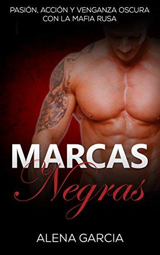 Marcas Negras: Pasión, Acción y Venganza Oscura con la Mafia Rusa (Novela Romántica