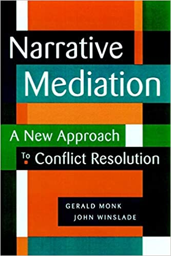 522ecf6511b Narrative Mediation   A New Approach to Conflict Resolution 1st Edition