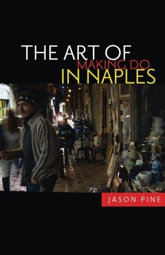 The Art of Making Do in Naples