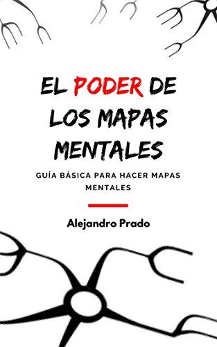 El poder de los mapas mentales: Guía básica para hacer mapas mentales (Spanish Edition)