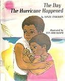 The Day the Hurricane Happened, John Lonzo Anderson, 0684134950