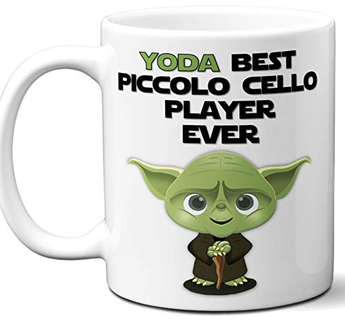 Funny Gift For Piccolo Cello Player, Musician. Yoda Best Ever. Cute, Star Wars Music Instrument Themed Unique Coffee Mug, Tea Cup Idea for Men, Women, Birthday, Christmas, Coworker.