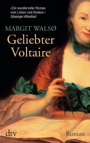 Geliebter Voltaire: Roman Taschenbuch – 1. September 2009 Margit Walsø Åse Birkenheier Deutscher Taschenbuch Verlag 3423211598