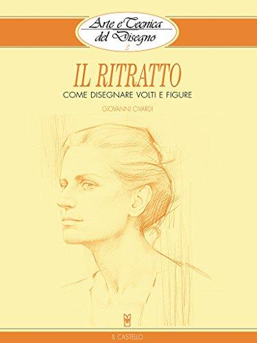 Arte e Tecnica del Disegno - 3 - Il ritratto (Italian Edition)