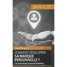 Comment développer sa marque personnelle ?: L'essentiel du personal branding (Coaching pro t. 37) (French Edition)