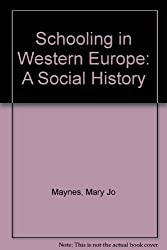 Schooling in Western Europe: A Social History