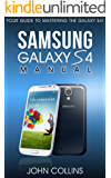 Samsung Galaxy S4 Manual: Your Guide to Mastering the Galaxy S IV!