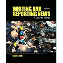 Writing and Reporting News 6th (sixth) edition Text Only