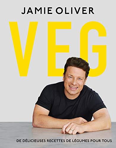 Veg: De délicieuses recettes de légumes pour tous (CUISINE) por Jamie Oliver