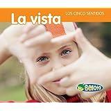 La vista (Los cinco sentidos) (Spanish Edition)