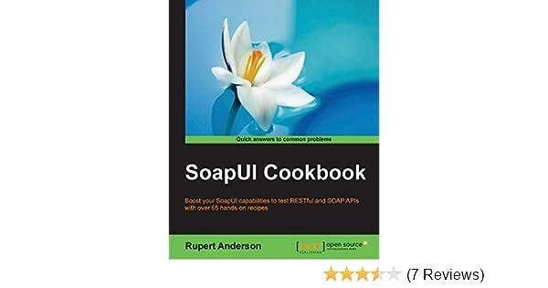 SoapUI Cookbook