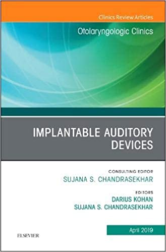 Implantable Auditory Devices, An Issue of Otolaryngologic Clinics of North America E-Book (The Clinics: Surgery) - Original PDF