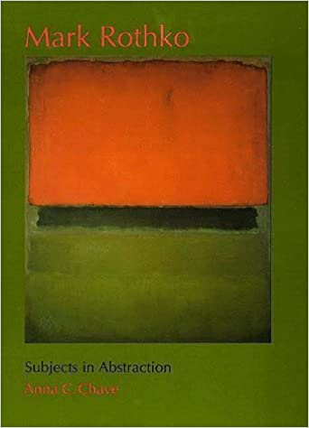 Book Mark Rothko: Subjects in Abstraction (Yale Publications in the History of Art) by Anna C. Chave (2001-01-23)
