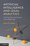 Artificial Intelligence and Legal Analytics: New Tools for Law Practice in the Digital Age