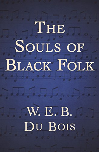 The souls of black folk kindle edition by w e b du bois the souls of black folk by du bois w e b fandeluxe Image collections