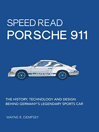 Speed Read Porsche 911:The History, Technology and Design Behind Germany's Legendary Sports Car