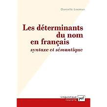 Les déterminants du nom en français : syntaxe et sémantique (Linguistique nouvelle)