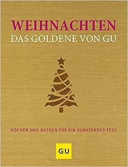 Weihnachten Das Goldene Von Gu Kochen Und Backen Für Ein
