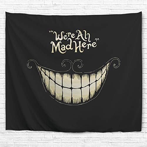 BJHAP Black Tapestry Wall Hanging Blanket with Smiling White Teeth We're Ah Mad Here Wall Tapestry Fabric Wall Hanging Decor for Bedroom Living Room Dorm 60 x 51 Inches ()