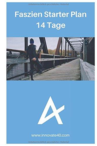 Download Faszien Starter Plan 14 Tage: Innovate40 - Von Therapeuten entwickelt (Innovate40 Faszien) (German Edition) pdf epub